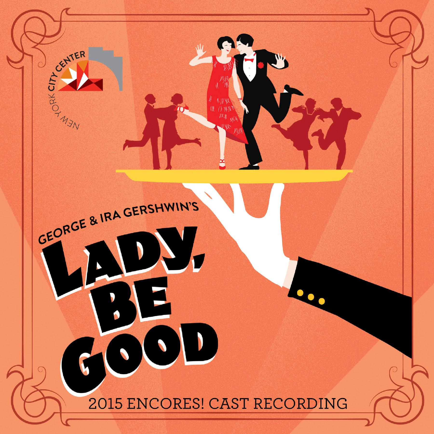 Lady, Be Good! 2015 Encores! Cast Recording