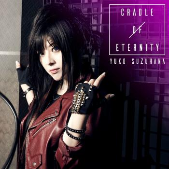CRADLE OF ETERNITY / YUKO SUZUHANA [Limited Edition]. Front. Click to zoom.