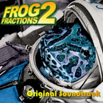 Frog Fractions 2: Original Soundtrack. Front. Click to zoom.