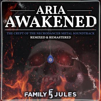 Aria Awakened - The Crypt of the Necrodancer Metal Soundtrack -Remixed & Remastered-. Front. Click to zoom.