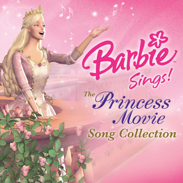 Barbie Sings The Princess Movie Song Collection