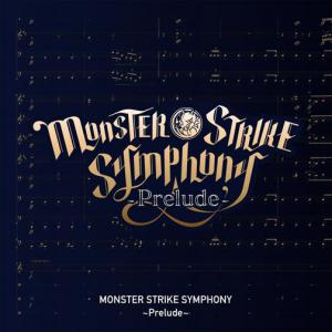 MONSTER STRIKE SYMPHONY ~Prelude~. Лицевая сторона . Click to zoom.