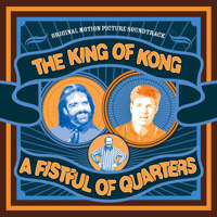 King of Kong: A Fistful of Quarters Original Motion Picture Soundtrack, The. Передняя обложка. Click to zoom.