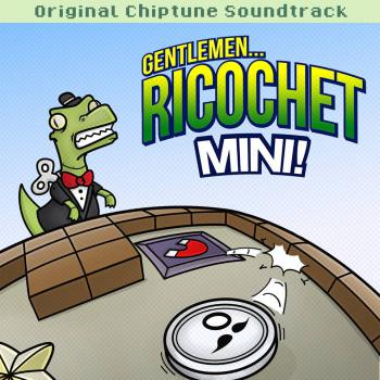Gentlemen​.​.​. Ricochet Mini! Original Chiptune Soundtrack. Front. Click to zoom.