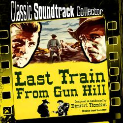 Last Train from Gun Hill Original Soundtrack 1959. Передняя обложка. Click to zoom.