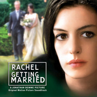 Rachel Getting Married Original Motion Picture Soundtrack. Передняя обложка. Click to zoom.