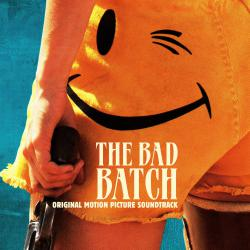 Bad Batch Original Motion Picture Soundtrack, The. Передняя обложка. Click to zoom.