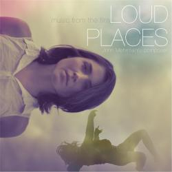 Music from the Film Loud Places. Передняя обложка. Click to zoom.