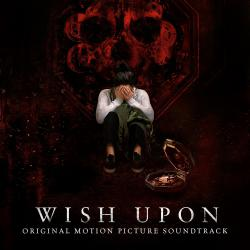 Wish Upon Original Motion Picture Soundtrack. Передняя обложка. Click to zoom.