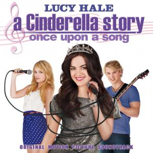 A Cinderella Story - Once Upon a Song Original Motion Picture Soundtrack. Front. Click to zoom.