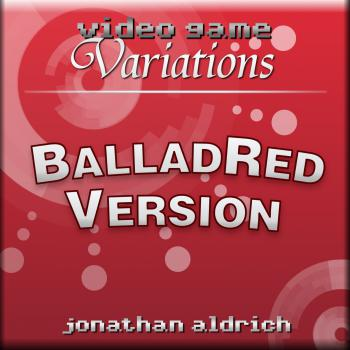 Video Game Variations BalladRed Version. Front. Click to zoom.