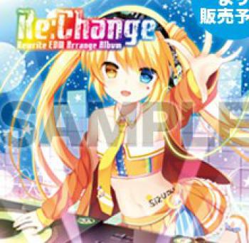 Re:Change ~Rewrite EDM Arrange Album~. Front (sample). Click to zoom.