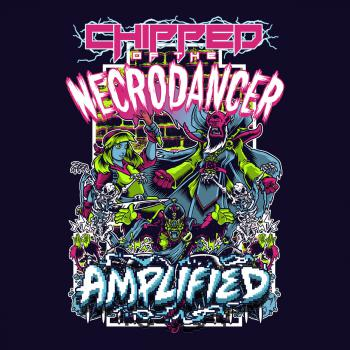 Chipped of the NecroDancer: AMPLIFIED. Front. Click to zoom.