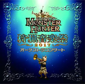 Monster Hunter Orchestra Concert ~Shuryou Ongakusai 2017~. Front. Click to zoom.