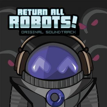 Return All Robots! Original Soundtrack. Front. Click to zoom.