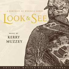 Look & See: a Portrait of Wendell Berry Original Motion Picture Score. Передняя обложка. Click to zoom.