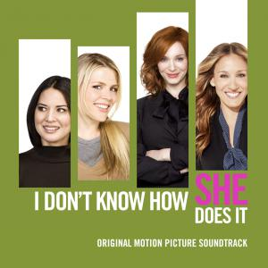 I Don't Know How She Does It Original Motion Picture Soundtrack. Front. Click to zoom.