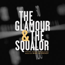 Glamour & the Squalor Original Motion Picture Score, The. Передняя обложка. Click to zoom.