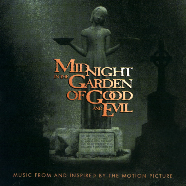 Midnight in the garden of good and evil music from and inspired by the motion picture In the garden of good and evil movie