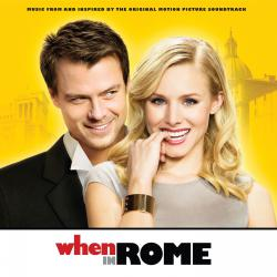 When In Rome Music from and Inspired By the Original Motion Picture Soundtrack. Передняя обложка. Click to zoom.