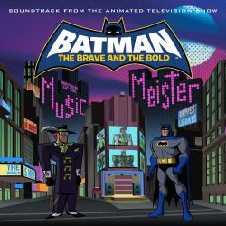 Batman Brave & The Bold: Mayhem of the Music Meister! Soundtrack from the Animated Television Show. Передняя обложка. Click to zoom.