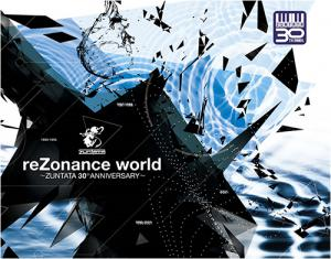 reZonance world ~ZUNTATA 30th ANNIVERSARY~. Front (small). Click to zoom.