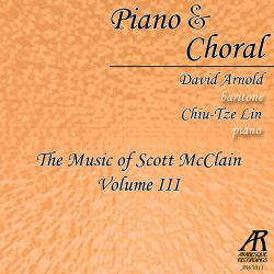 Piano & Choral: The Music of Scott McClain, Vol. 3. Передняя обложка. Click to zoom.