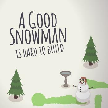 A Good Snowman is Hard to Build. Front. Click to zoom.