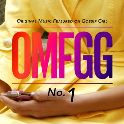 OMFGG - Original Music Featured On Gossip Girl, No. 1. Передняя обложка. Click to zoom.
