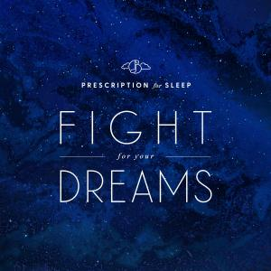 Prescription for Sleep: Fight for Your Dreams. Front. Click to zoom.