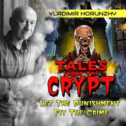 Tales from the Crypt – Let the Punishment Fit the Crime. Передняя обложка. Click to zoom.
