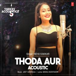 Thoda Aur Acoustic From