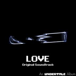 Love Original Soundtrack Part 2 / An Undertale Album - Original Soundtrack. Передняя обложка. Click to zoom.