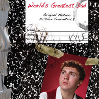 World's Greatest Dad Original Motion Picture Soundtrack. Передняя обложка. Click to zoom.