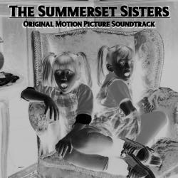 Summerset Sisters Original Motion Picture Soundtrack, The. Передняя обложка. Click to zoom.