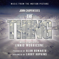 John Carpenter's The Thing - Music From The Motion Picture By Ennio Morricone. �������� �������. Click to zoom.
