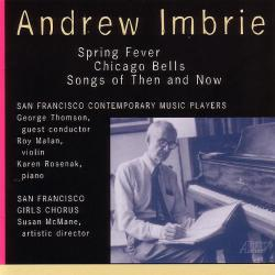 Andrew Imbrie: Spring Fever, Chicago Bells, Songs of Then and Now. Передняя обложка. Click to zoom.