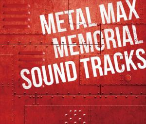 Metal Max 25th Anniversary Soundtrack. Front. Click to zoom.