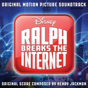 Ralph Breaks the Internet: Wreck-It Ralph 2 Original Motion Picture Soundtrack. Front. Click to zoom.