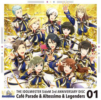 THE IDOLM@STER SideM 3rd ANNIVERSARY DISC 01 CafГ© Parade & Altessimo & Legenders, The. Front (small). Click to zoom.