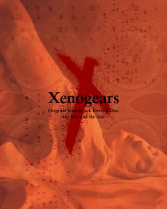 Xenogears Original Soundtrack Revival Disc - the first and the last -. Front. Click to zoom.