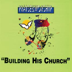 Building His Church – Praise & Worship Collection. Передняя обложка. Click to zoom.