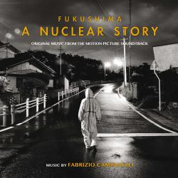 Fukushima: A Nuclear Story Music from the Motion Picture Soundtrack. Передняя обложка. Click to zoom.