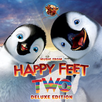 Happy Feet Two Deluxe Edition Music from the Original Motion Picture Soundtrack. Передняя обложка. Click to zoom.