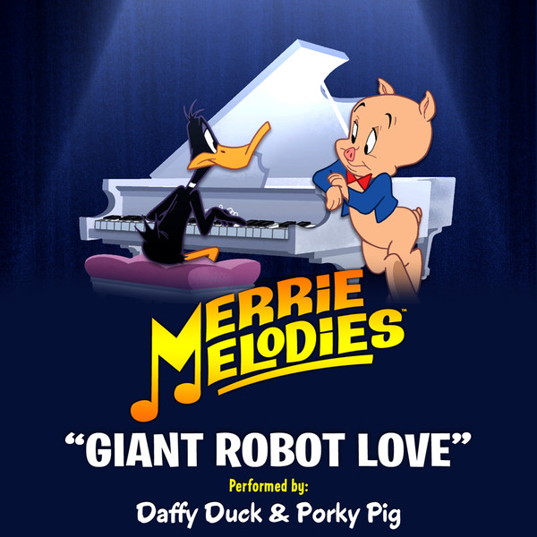 Merrie Melodies: Giant Robot Love - Single
