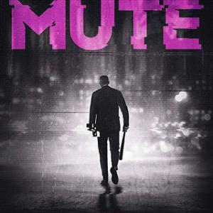 Mute (Original Motion Picture Score). Лицевая сторона. Click to zoom.