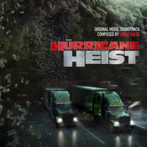 Hurricane Heist Original Motion Picture Soundtrack, The. Лицевая сторона . Click to zoom.