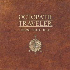 OCTOPATH TRAVELER Sound Selections. Лицевая сторона . Click to zoom.