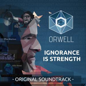 Orwell: Ignorance is Strength Original Soundtrack. Front. Click to zoom.