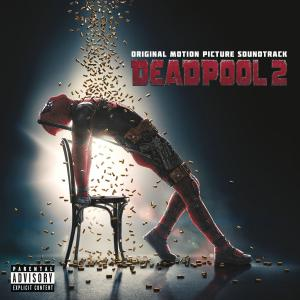 Deadpool 2 Original Motion Picture Soundtrack. Лицевая сторона . Click to zoom.